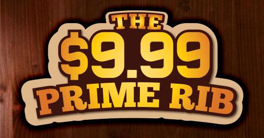 $9.99 Prime Rib Dinner